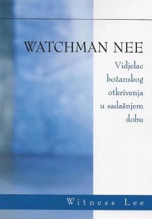 Watchman Nee: Vidjelac božanskog otkrivenja u sadašnjem dobu